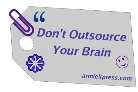 Don't Outsource Your Brain
